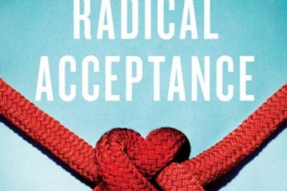 The Practice of Radical Acceptance